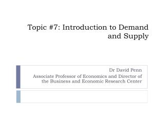 Topic  #7: Introduction to Demand and Supply