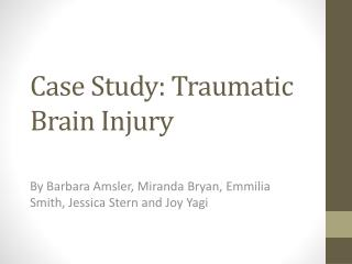 Case Study: Traumatic  Brain Injury