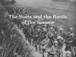 The Scots and the Battle of the Somme