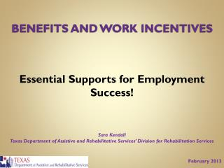BENEFITS AND WORK INCENTIVES