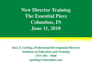 New Director Training The Essential Piece  Columbus, IN June 11, 2010