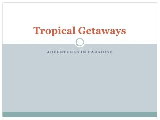 Tropical Getaways