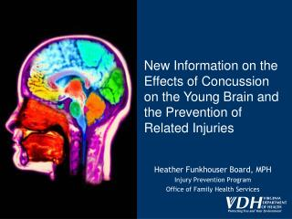 Heather Funkhouser Board, MPH Injury Prevention Program Office of Family Health Services