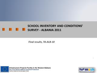 SCHOOL INVENTORY  AND  CONDITIONS' SURVEY - ALBANIA 2011