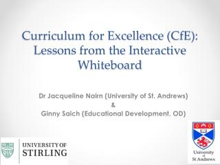 Curriculum for Excellence ( CfE ): Lessons from the Interactive Whiteboard