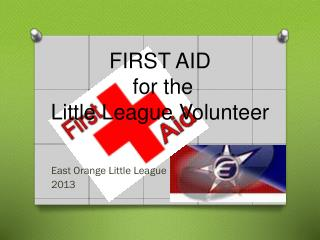 FIRST AID  for the  Little League Volunteer
