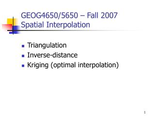GEOG4650/5650 – Fall 2007 Spatial Interpolation