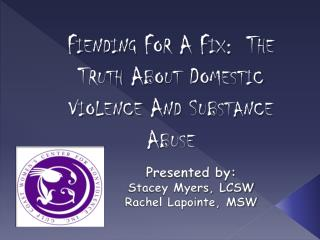 Fiending  For A Fix:  The Truth About Domestic Violence And Substance Abuse