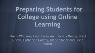 Preparing Students for College using Online Learning