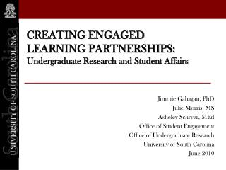 Creating Engaged Learning Partnerships:  Undergraduate Research and Student Affairs