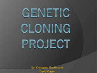 Genetic Cloning Project