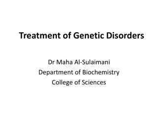 Treatment of Genetic Disorders