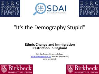 """It's the Demography Stupid"""