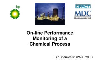 On-line Performance  Monitoring of a  Chemical Process