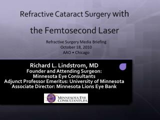 Refractive Cataract Surgery  with the  Femtosecond  Laser
