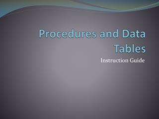 Procedures and Data Tables