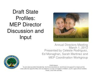 D raft State Profiles:   MEP Director Discussion and Input