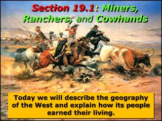 Section 19.1 :  Miners, Ranchers,  and  Cowhands