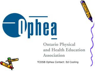 TCDSB Ophea Contact: Ed Cooling
