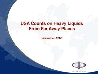 USA Counts on Heavy Liquids From Far Away Places November, 2005