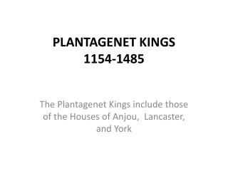 PLANTAGENET KINGS 1154-1485