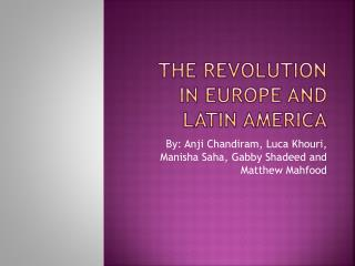 The Revolution in Europe and Latin America
