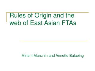 Rules of Origin and the web of East Asian FTAs