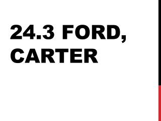 24.3 Ford, Carter