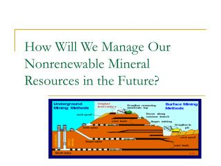How Will We Manage Our Nonrenewable Mineral Resources in the Future?
