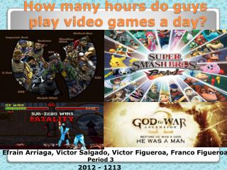 How many hours do guys play video games a day?