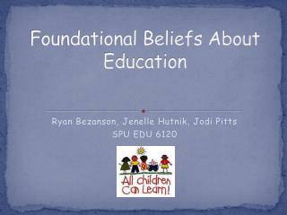 Foundational Beliefs About Education