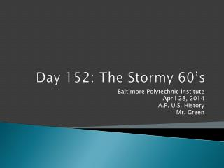 Day  152:  The Stormy 60's
