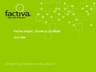 Factiva Insight:  Clichés in the Media