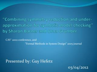 "CAV' 2002 conference, and  		""Formal Methods in System Design"" 2005 journal"