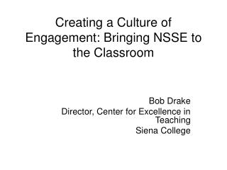 Creating a Culture of Engagement: Bringing NSSE to the Classroom