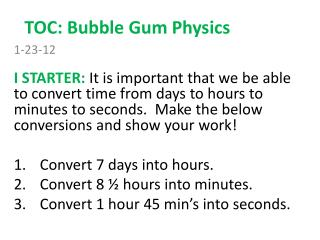 TOC: Bubble Gum Physics