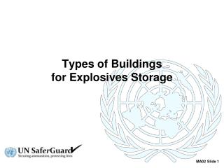 Types of Buildings  for  Explosives Storage