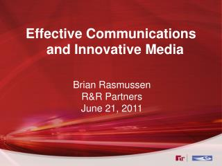 Effective Communications  and Innovative Media