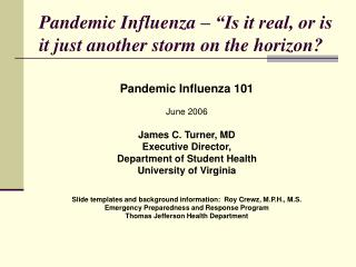 "Pandemic Influenza – ""Is it real, or is it just another storm on the horizon?"