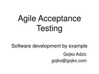 Agile Acceptance Testing Software development by example