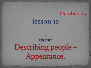 theme: Describing people  – Appearance.