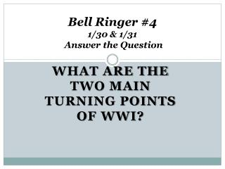 Bell Ringer #4  1/30 & 1/31  Answer the Question