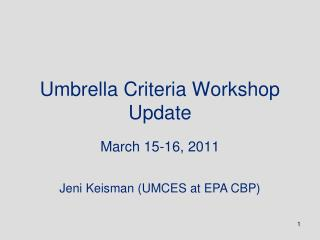 Umbrella Criteria Workshop Update