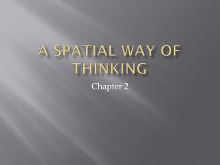 A Spatial Way of Thinking