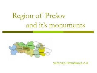 Region of Pre šov                  and it's monuments