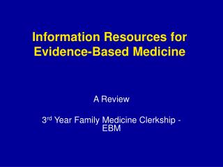Information Resources for Evidence-Based Medicine