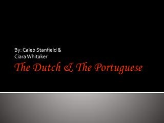 The Dutch & The Portuguese