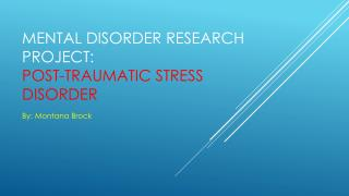 Mental Disorder Research Project: Post-Traumatic Stress Disorder