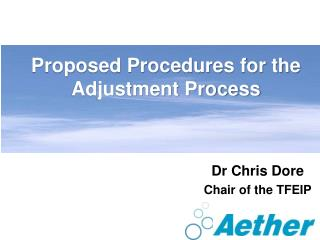 Proposed Procedures for the Adjustment Process