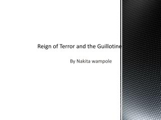 Reign of Terror and the Guillotine